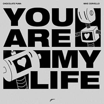 chocolate-puma-mike-cervello-you-are-my-life