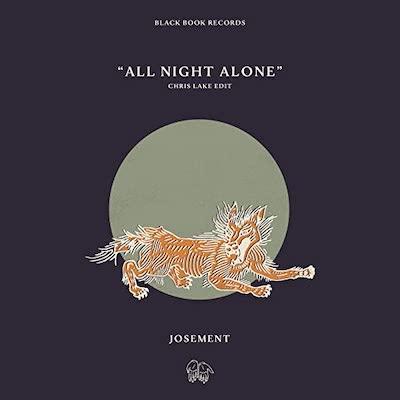 All-Night-Alone-Chris-Lake-Edit-Josement-