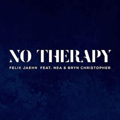 FELIX-JAEHN-FT.-NEA-BRYN-CHRISTOPHER-NO-THERAPY