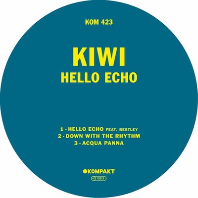 Kiwi-Hello-Echo-Feat-Bestley-Kompakt