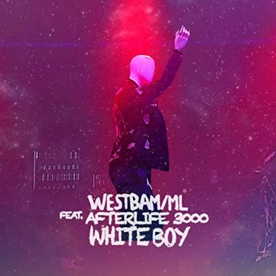WESTBAM:ML FT. AFTERLIFE 3000 - WHITE BOY