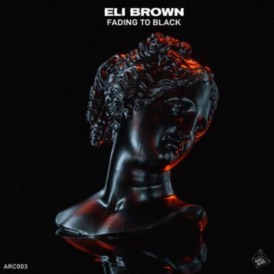ELI BROWN - FADING TO BLACK (Arcane)
