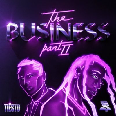 Tiësto & Ty Dolla $ign The Business, Pt. II (Atlantic:Warner)