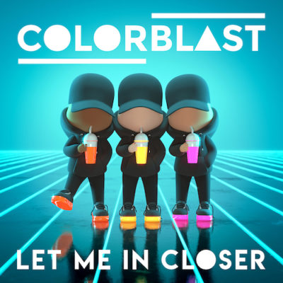 Colorblast-Let-Me-In-Closer-Universal