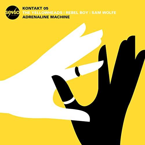 The-YellowHeads-Rebel-Boy-and-Sam-WOLFE-Adrenaline-Machine-Senso-Sounds
