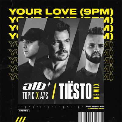 ATB-Topic-x-A7S-Yuur-Love-9PM-tiesto-remix-