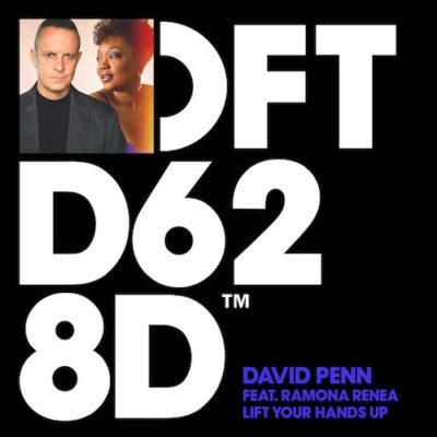 David Penn Ft. Ramona Renea - Lift Your Hands Up (Defected)