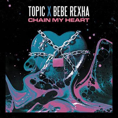 topic bebe rexha chain my heart
