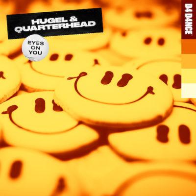 HUGEL & Quarterhead - Eyes On You (D4 D4NCE)